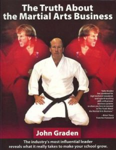 The Truth About the Martial Arts Business by John Graden