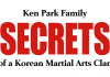 Ken Park Family Secrets of a Korean Martial Arts Clan