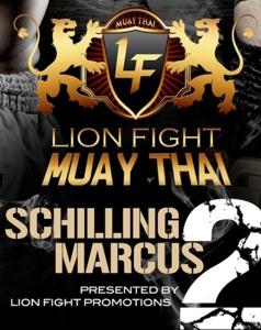 Lion Fight Muay Thai VI: Schilling vs. Marcus II,