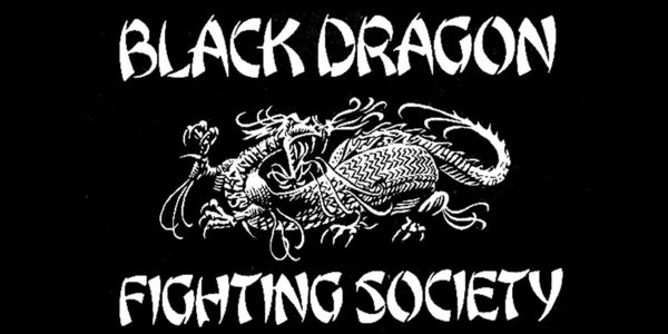 The Black Dragon Fighting Society A Family