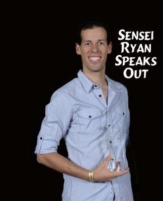 Sensei Ryan Speaks Out