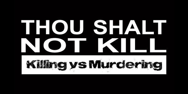 Thou shall not kill . . .