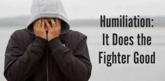Humiliation: It Does the Fighter Good