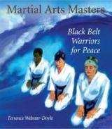 Martial Arts Masters - Black Belt Warriors For Peace