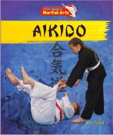 Aikido (Kid's Guide to Martial Arts) by Alix Wood