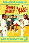 Julie the Karate Kid (Sweet Valley Kids, 52)