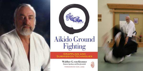 Aikido Ground Fighting by Walther Von Krenner