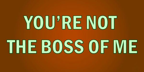 Dave Kovar: Who is the Boss of You?