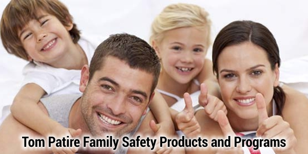 Tom Patire Family Safety Products and Programs