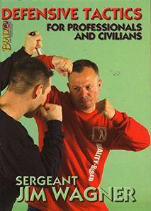 Defensive Tactics: For Professionals and Civilians