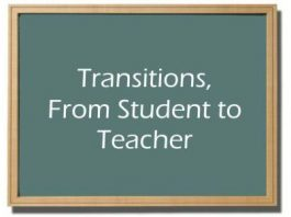 Transitions from Student to Teacher