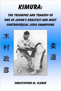 Kimura: The Triumphs and Tragedy of One of Judo's Greatest