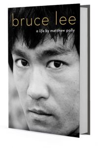 Bruce Lee: A Life by Matthew Polly