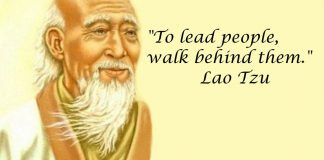 To lead people, walk behind them. Lao Tzu