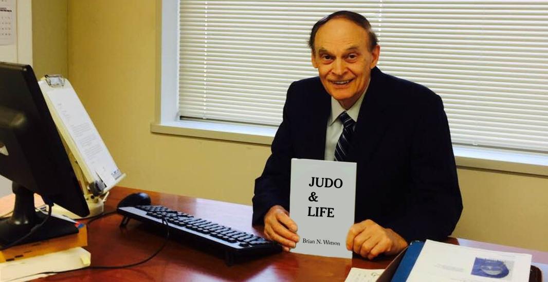 Judo & Life By Brian Watson