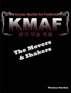 Korean Martial Arts Festival Book, The Movers & Shakers.